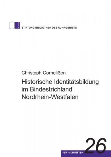 Historische Identitätsbildung im Bindestrichland Nordrhein-Westfalen