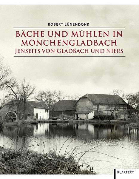 Bäche und Mühlen in Mönchengladbach jenseits von Gladbach und Niers