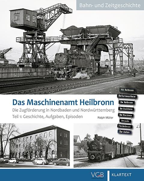 Das Maschinenamt Heilbronn. Teil 1: Geschichte, Aufgaben, Episoden