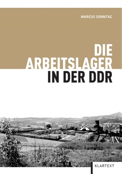Die Arbeitslager in der DDR