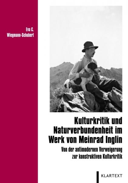 Kulturkritik und Naturverbundenheit im Werk von Meinrad Inglin