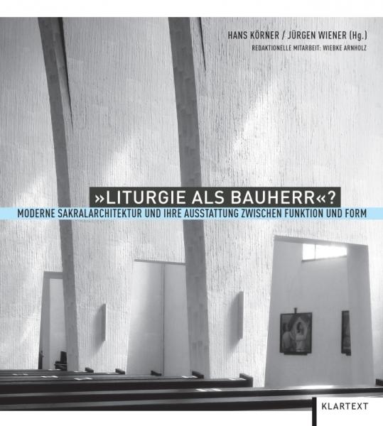 """""""Liturgie als Bauherr""""?"""