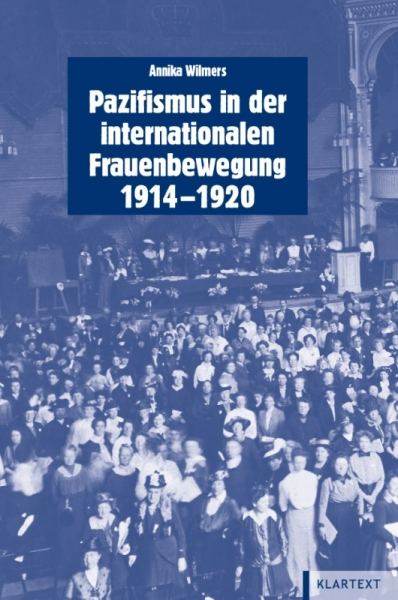 Pazifismus in der internationalen Frauenbewegung (1914-1920)