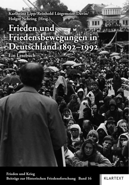 Frieden und Friedensbewegungen in Deutschland 1892–1992
