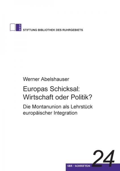 Europas Schicksal: Wirtschaft oder Politik?