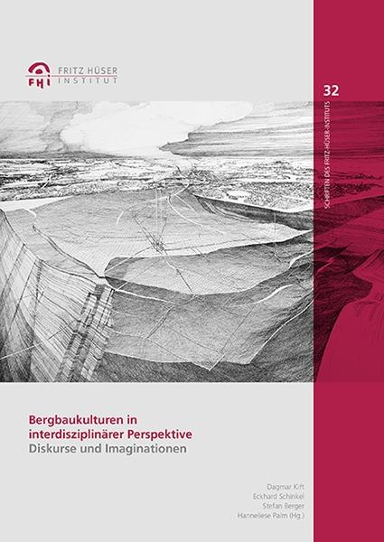 Bergbaukulturen in interdisziplinärer Perspektive