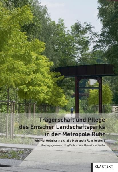 Trägerschaft und Pflege des Emscher Landschaftsparks in der Metropole Ruhr