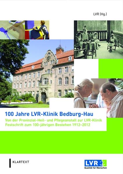 100 Jahre LVR-Klinik Bedburg-Hau