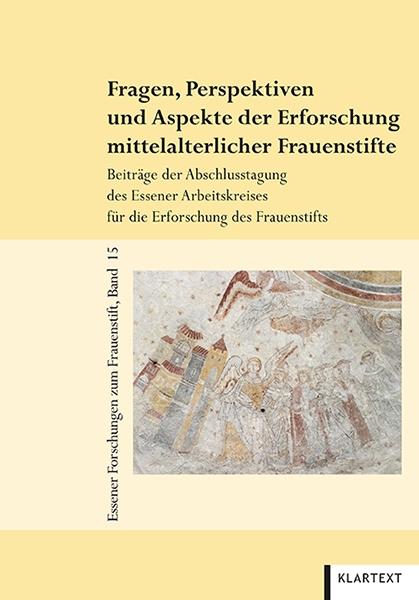 Fragen, Perspektiven und Aspekte der Erforschung mittelalterlicher Frauenstifte