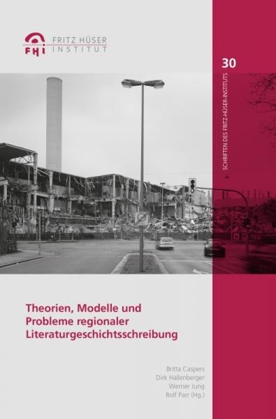 Theorien, Modelle und Probleme regionaler Literaturgeschichtsschreibung