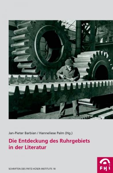 Die Entdeckung des Ruhrgebiets in der Literatur