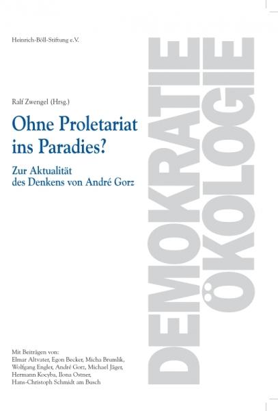 Ohne Proletariat ins Paradies?