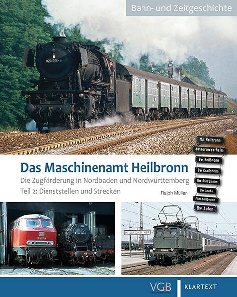Das Maschinenamt Heilbronn. Teil 2: Dienststellen und Strecken