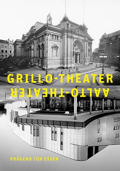 Grillo-Theater, Aalto-Theater – prägend für Essen