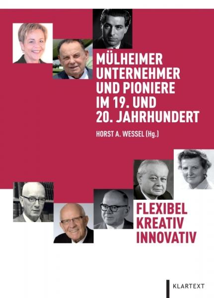 Mülheimer Unternehmer und Pioniere im 19. und 20. Jahrhundert