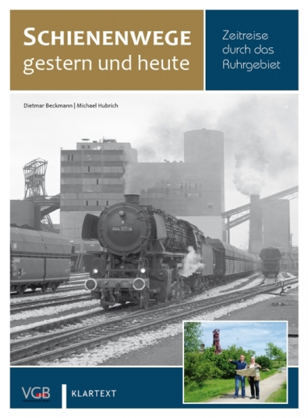 Schienenwege gestern und heute (Ruhrgebiet)