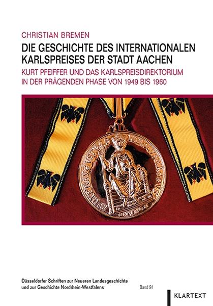 Die Geschichte des Internationalen Karlspreises der Stadt Aachen