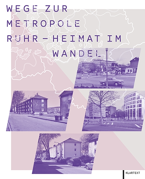 Wege zur Metropole Ruhr – Heimat im Wandel