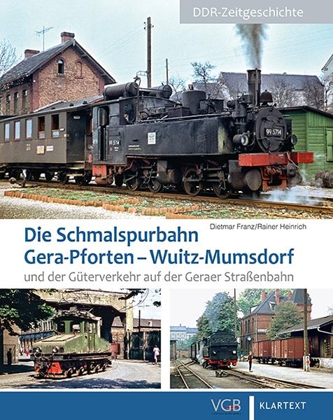 Die Schmalspurbahn Gera-Pforten – Wuitz-Mumsdorf und der Güterverkehr auf der Geraer Straßenbahn